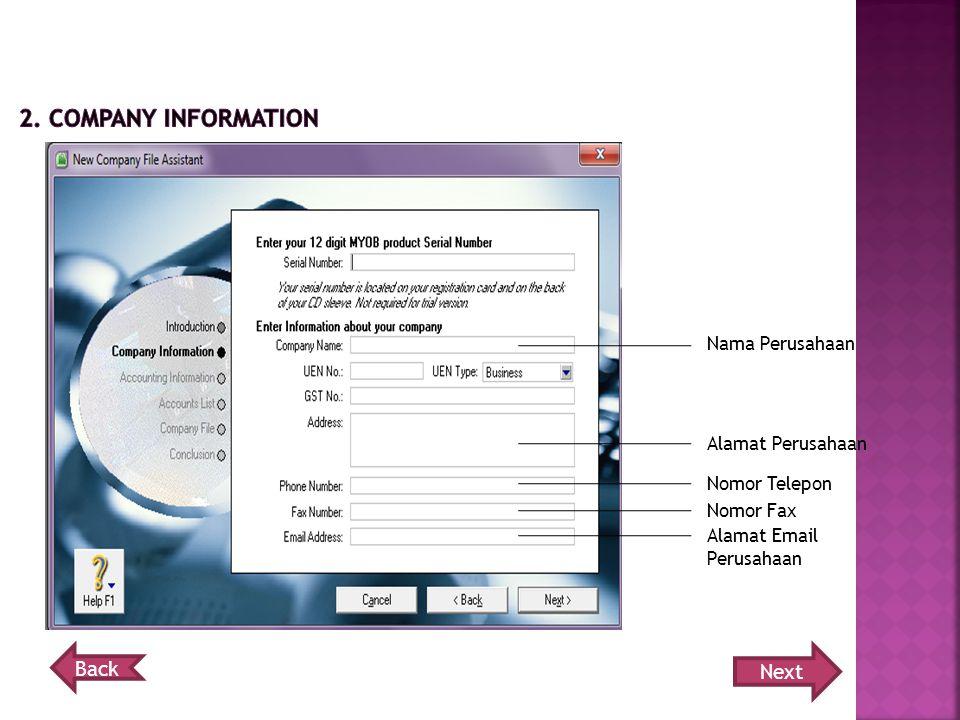 Nama Perusahaan Alamat Perusahaan Nomor Telepon Nomor Fax Alamat Email Perusahaan Next Back