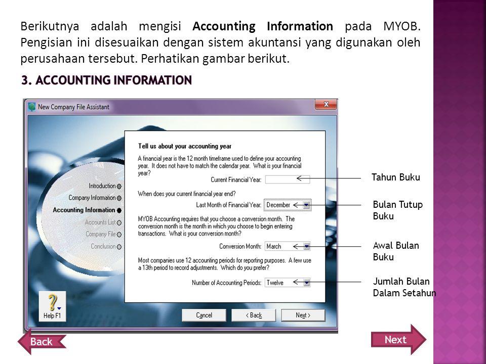 Berikutnya adalah mengisi Accounting Information pada MYOB.