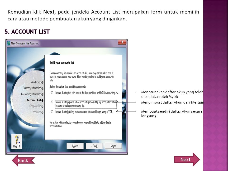 Kemudian klik Next, pada jendela Account List merupakan form untuk memilih cara atau metode pembuatan akun yang dinginkan.