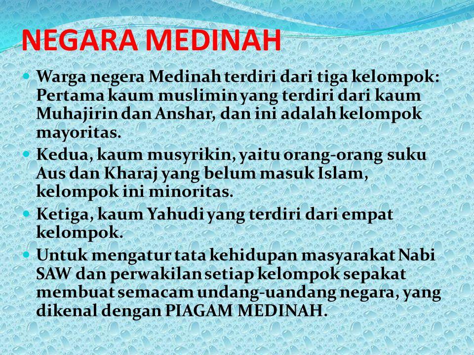 NEGARA MEDINAH Warga negera Medinah terdiri dari tiga kelompok: Pertama kaum muslimin yang terdiri dari kaum Muhajirin dan Anshar, dan ini adalah kelompok mayoritas.