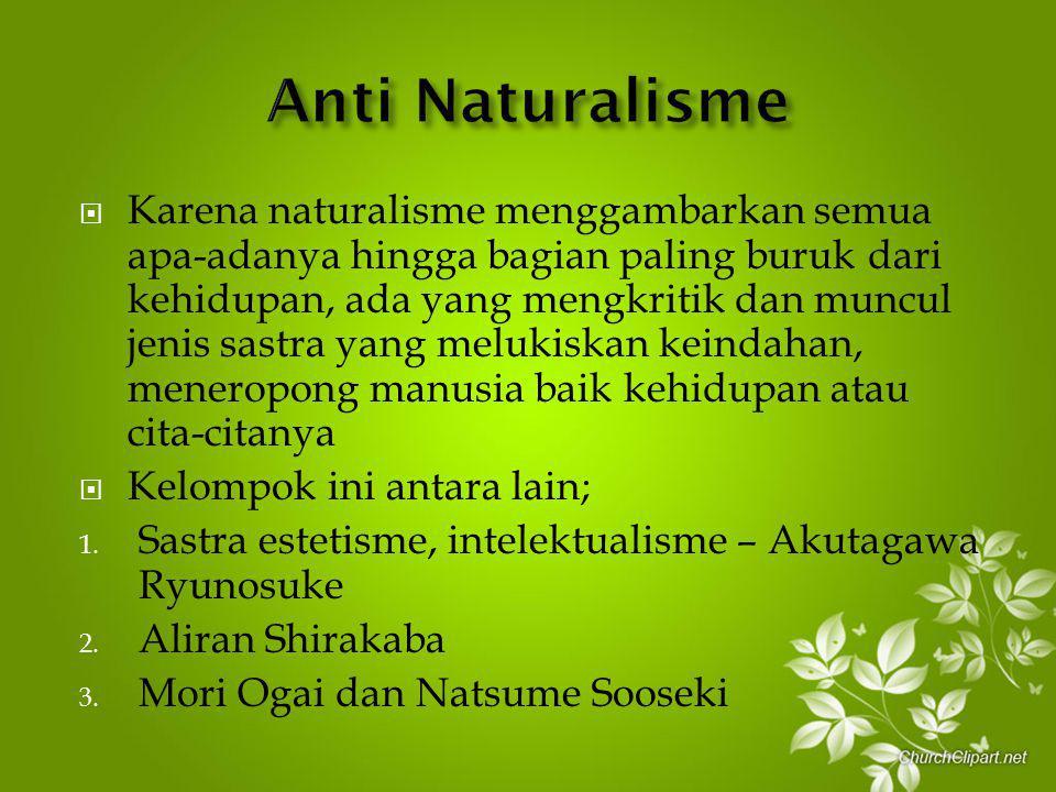  Karena naturalisme menggambarkan semua apa-adanya hingga bagian paling buruk dari kehidupan, ada yang mengkritik dan muncul jenis sastra yang meluki