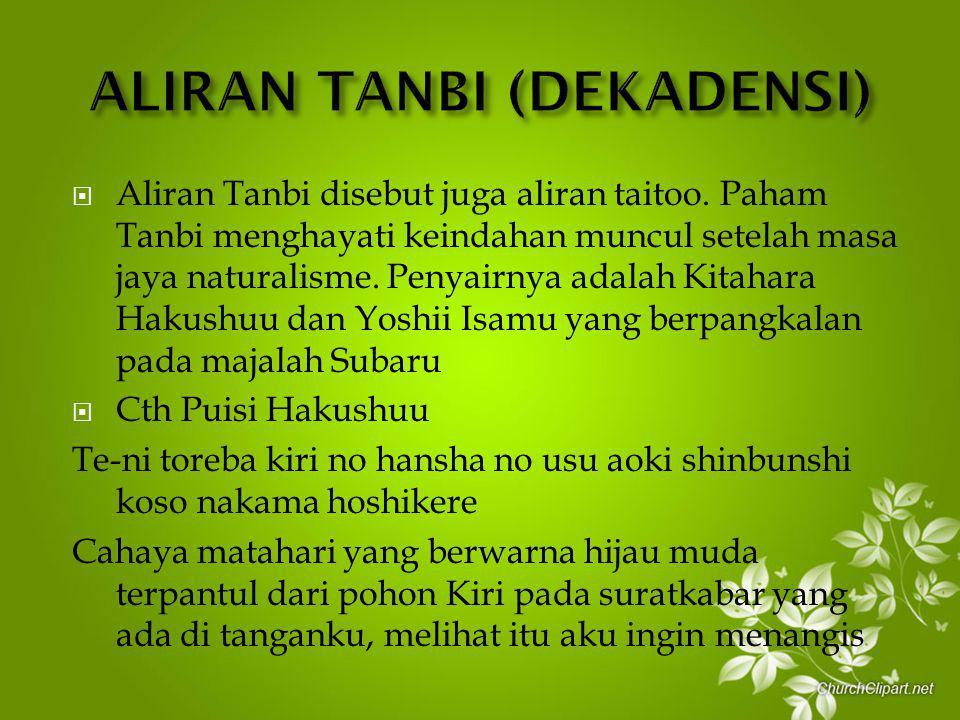  Aliran Tanbi disebut juga aliran taitoo.