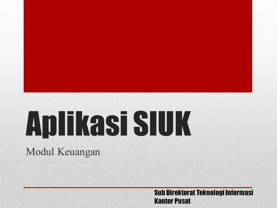 Aplikasi SIUK Modul Keuangan Sub Direktorat Teknologi Informasi Kantor Pusat