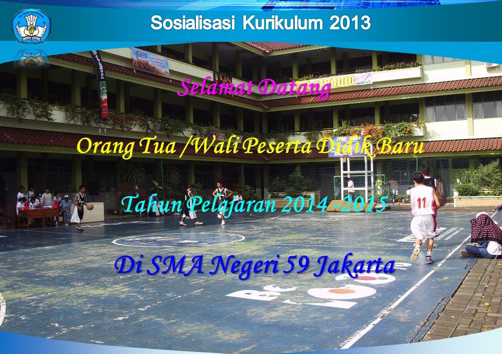 Selamat Datang Di SMA Negeri 59 Jakarta Orang Tua /Wali Peserta Didik Baru Tahun Pelajaran 2014 -2015