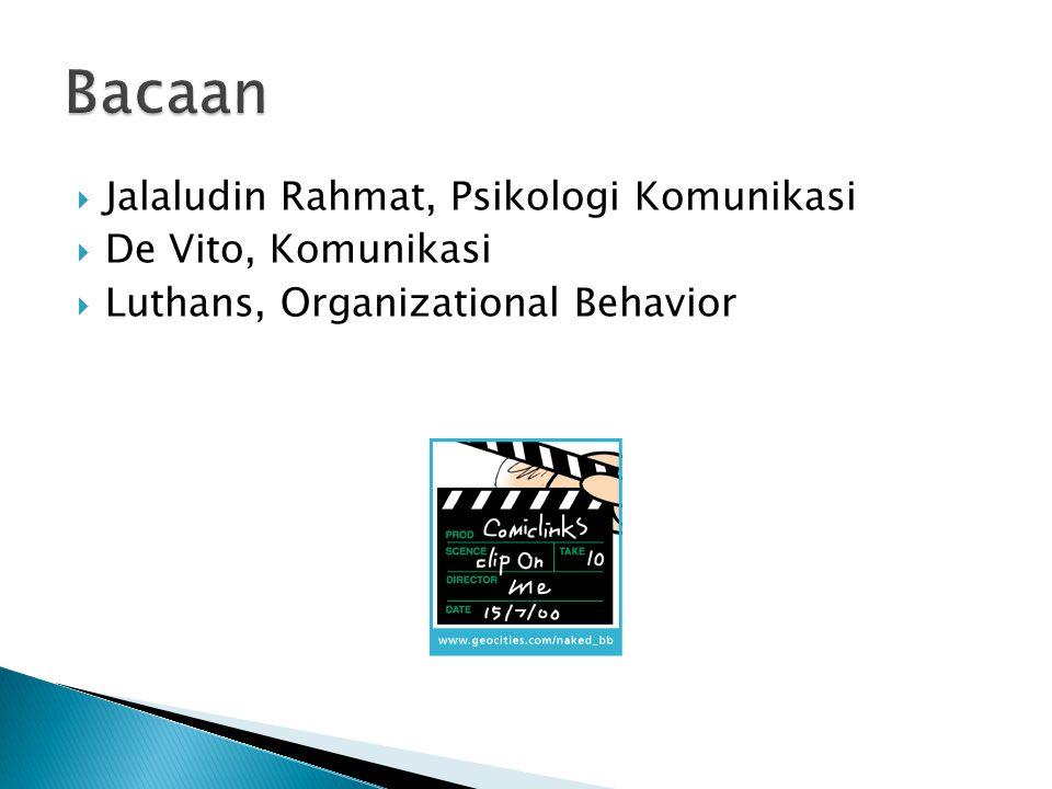  Jalaludin Rahmat, Psikologi Komunikasi  De Vito, Komunikasi  Luthans, Organizational Behavior
