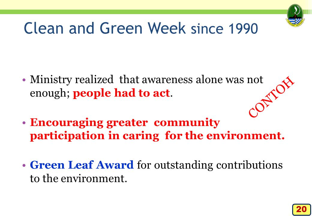 Clean and Green Week since 1990 Ministry realized that awareness alone was not enough; people had to act.