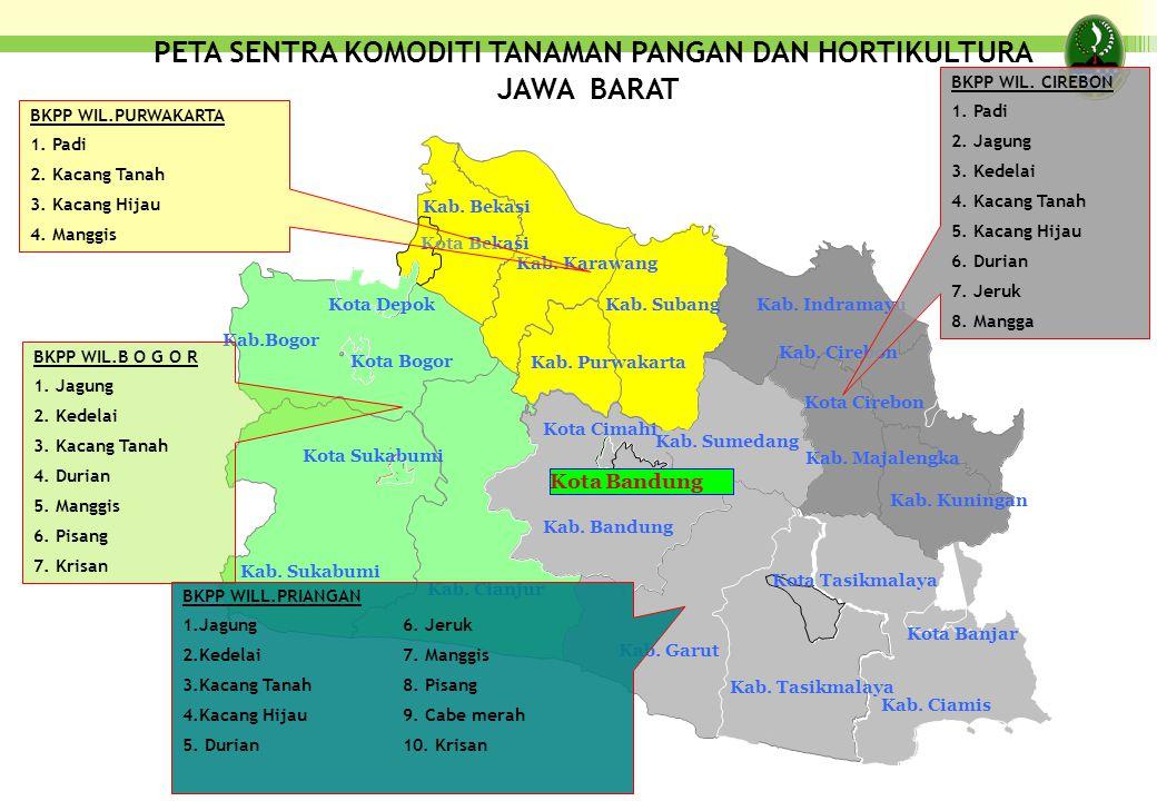 PETA SENTRA KOMODITI TANAMAN PANGAN DAN HORTIKULTURA JAWA BARAT Kab. Karawang Kota Bandung Kab. Ciamis Kab. Tasikmalaya Kab. Cirebon Kab.Bogor Kab. Su