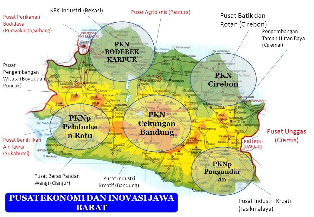 PKN Cirebon PKN Cekungan Bandung PKN BODEBEK KARPUR PKNp Pelabuha n Ratu PKNp Pangandar an Pusat Industri kreatif (Bandung) Pusat Beras Pandan Wangi (