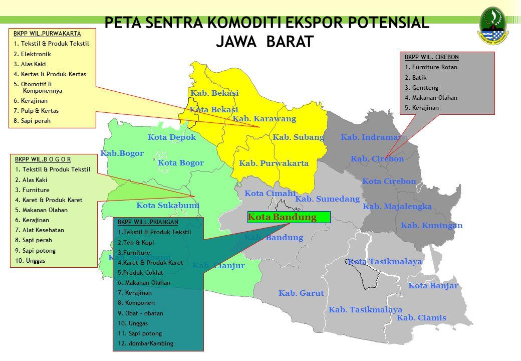 PETA SENTRA KOMODITI EKSPOR POTENSIAL JAWA BARAT Kab. Karawang Kota Bandung Kab. Ciamis Kab. Tasikmalaya Kab. Cirebon Kab.Bogor Kab. Sukabumi Kab. Cia