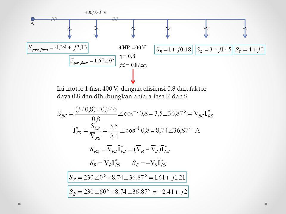 A //// /// // //// // 400/230 V /// // Ini motor 1 fasa 400 V, dengan efisiensi 0,8 dan faktor daya 0,8 dan dihubungkan antara fasa R dan S