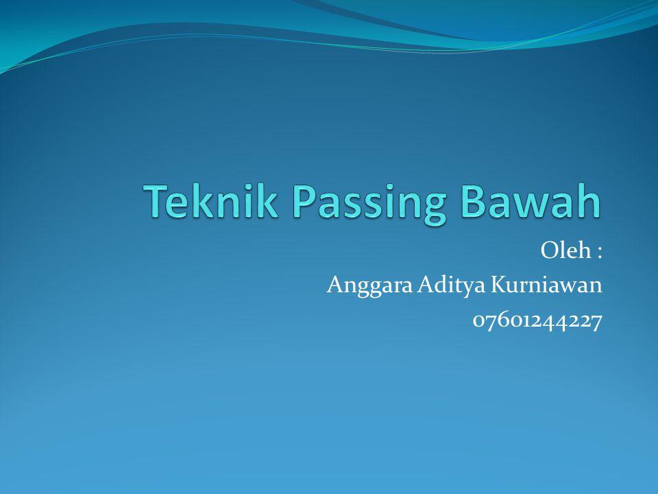 Oleh : Anggara Aditya Kurniawan 07601244227