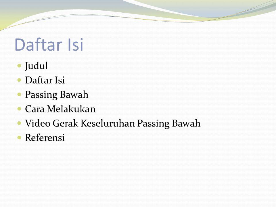 Daftar Isi Judul Daftar Isi Passing Bawah Cara Melakukan Video Gerak Keseluruhan Passing Bawah Referensi