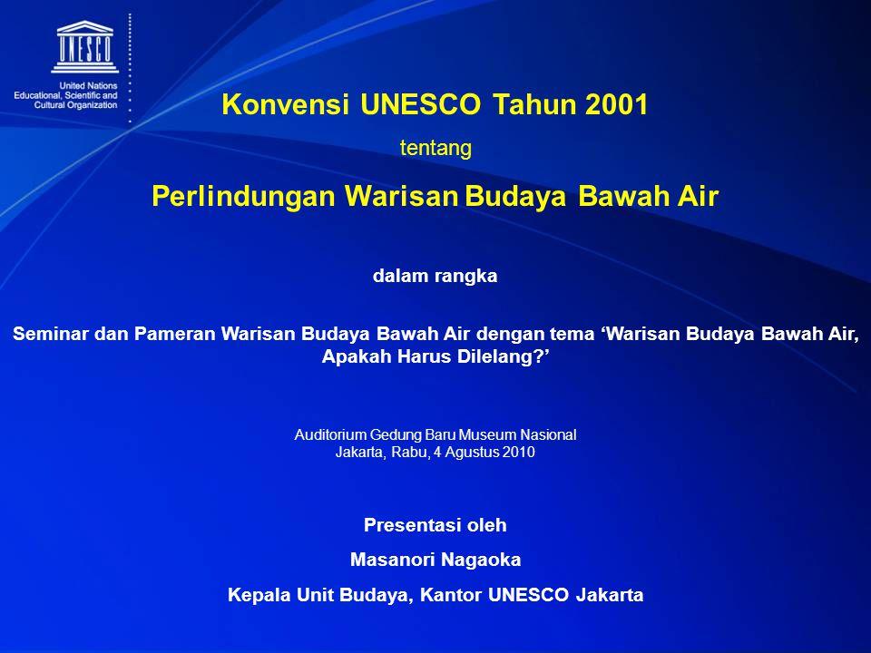 Konvensi UNESCO Tahun 2001 tentang Perlindungan Warisan Budaya Bawah Air dalam rangka Seminar dan Pameran Warisan Budaya Bawah Air dengan tema 'Warisa