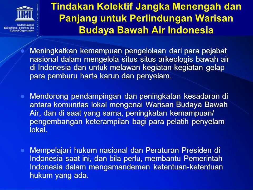 Tindakan Kolektif Jangka Menengah dan Panjang untuk Perlindungan Warisan Budaya Bawah Air Indonesia Meningkatkan kemampuan pengelolaan dari para pejab