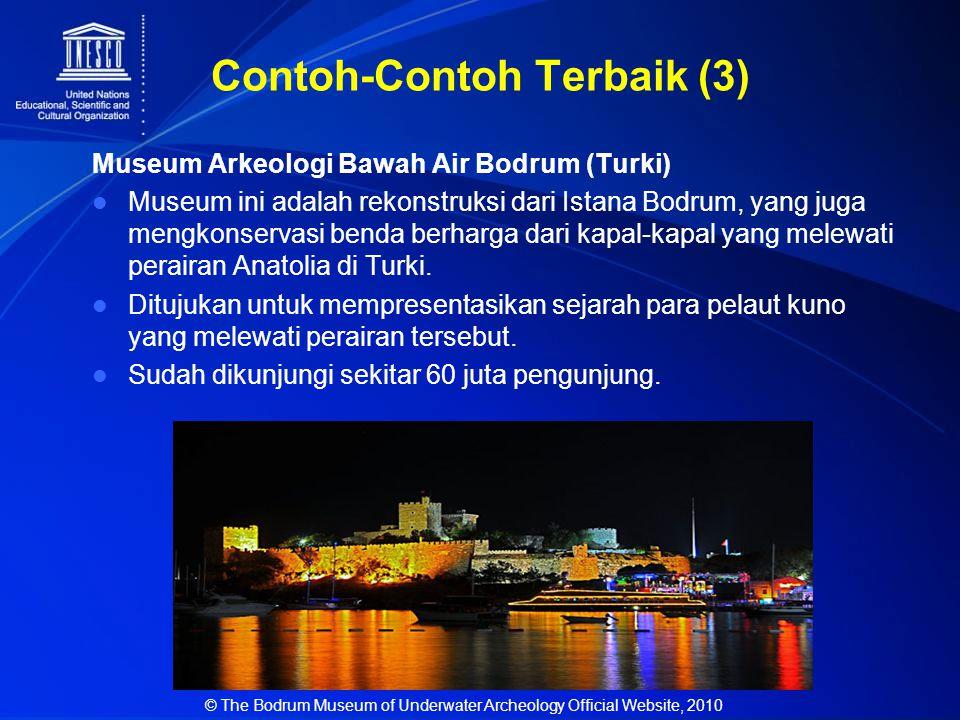 Contoh-Contoh Terbaik (3) Museum Arkeologi Bawah Air Bodrum (Turki) Museum ini adalah rekonstruksi dari Istana Bodrum, yang juga mengkonservasi benda