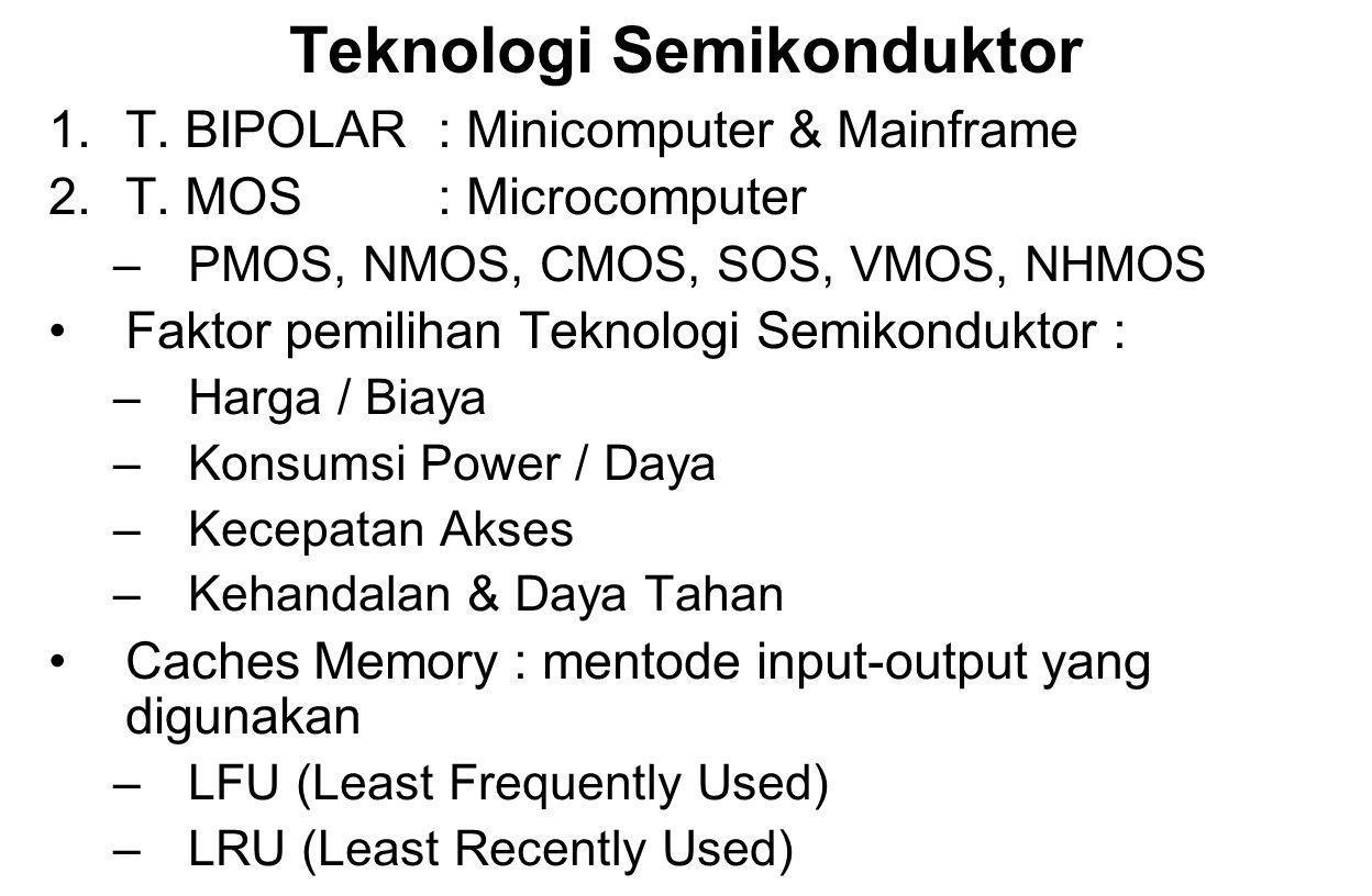 Teknologi Semikonduktor 1.T.BIPOLAR: Minicomputer & Mainframe 2.T.
