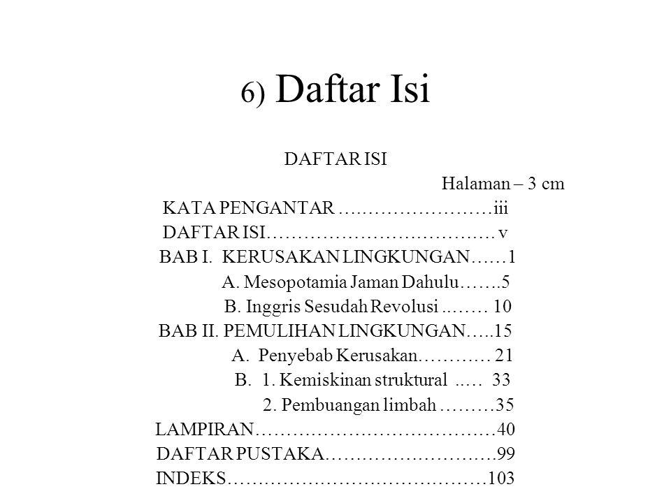 6) Daftar Isi DAFTAR ISI Halaman – 3 cm KATA PENGANTAR ….…………………iii DAFTAR ISI……………………………….