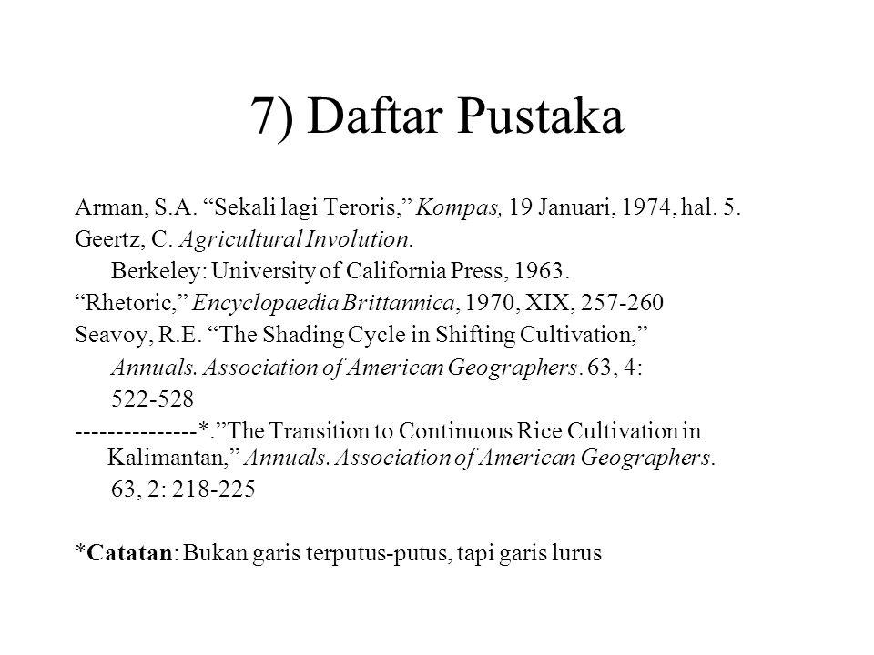 """7) Daftar Pustaka Arman, S.A. """"Sekali lagi Teroris,"""" Kompas, 19 Januari, 1974, hal. 5. Geertz, C. Agricultural Involution. Berkeley: University of Cal"""