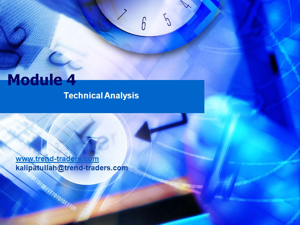 Module 4 Technical Analysis www.trend-traders.com kalipatullah@trend-traders.com