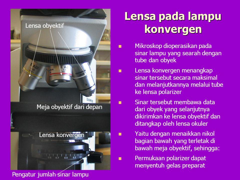Lensa pada lampu konvergen Mikroskop dioperasikan pada sinar lampu yang searah dengan tube dan obyek Lensa konvergen menangkap sinar tersebut secara m