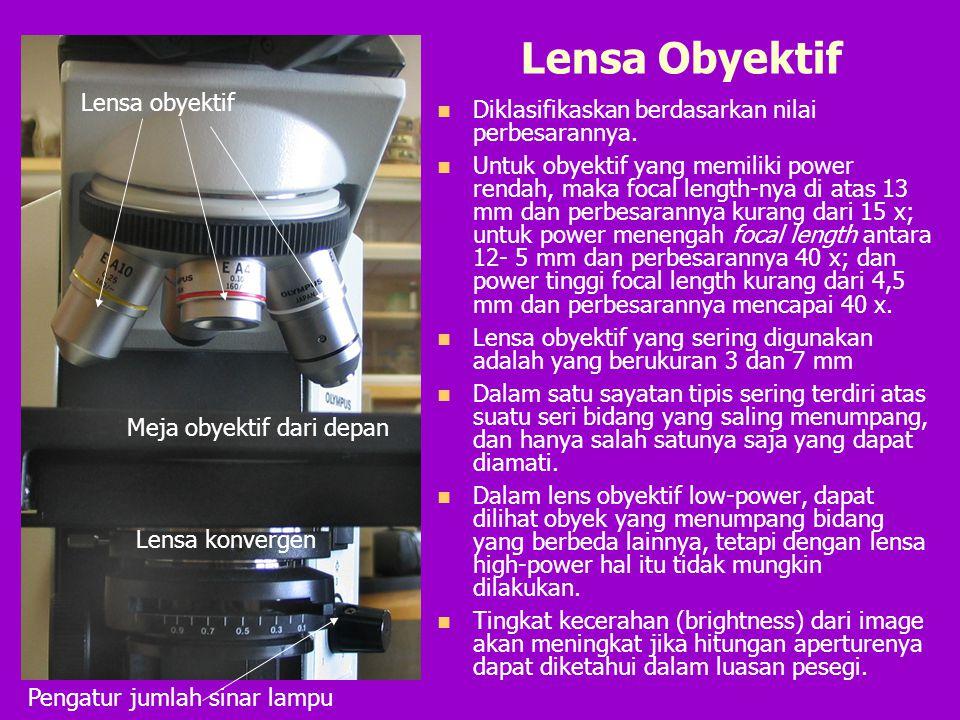 Lensa Obyektif Diklasifikaskan berdasarkan nilai perbesarannya. Untuk obyektif yang memiliki power rendah, maka focal length-nya di atas 13 mm dan per
