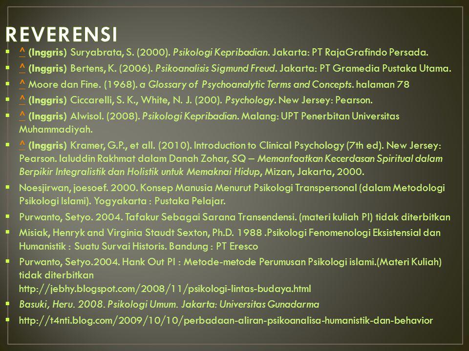  ^ (Inggris) Suryabrata, S. (2000). Psikologi Kepribadian. Jakarta: PT RajaGrafindo Persada. ^  ^ (Inggris) Bertens, K. (2006). Psikoanalisis Sigmun