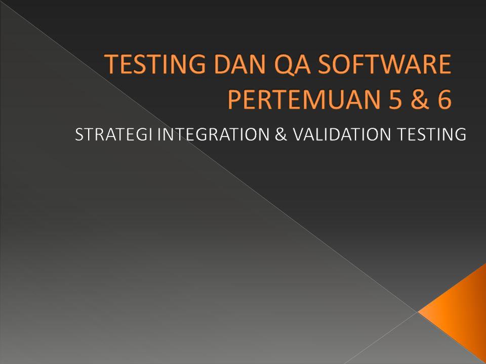  Tujuan dari Integration Test: › Untuk mendapatkan error yang berkaitan dengan antar muka (interface).