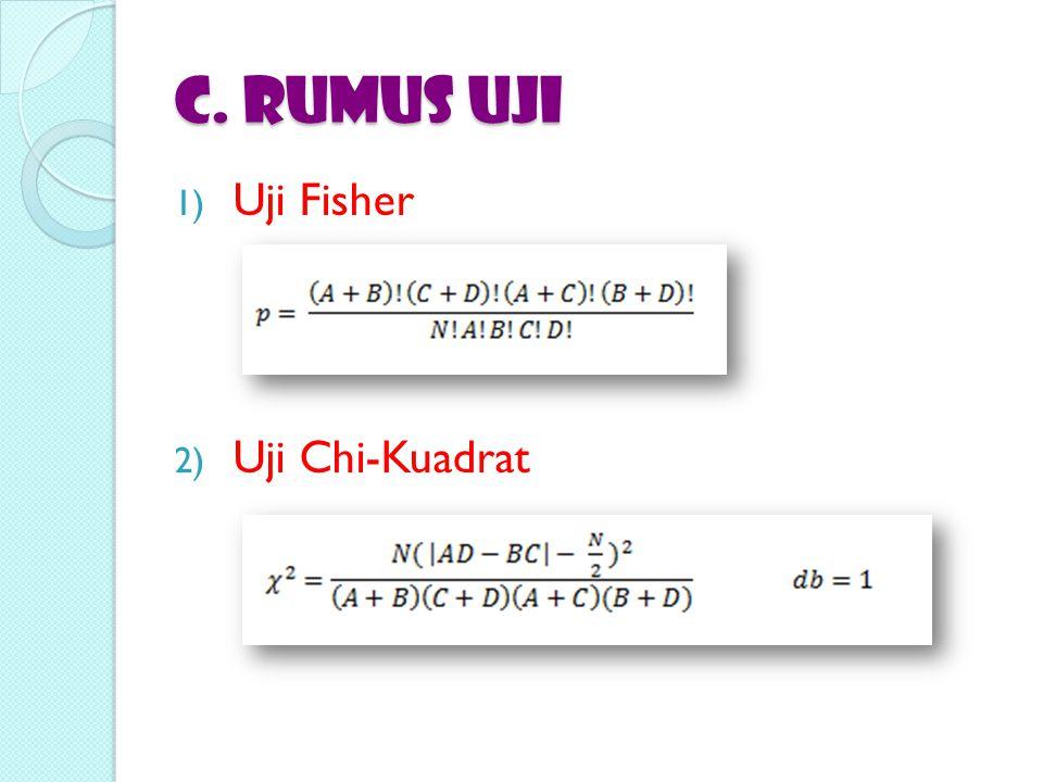 C. RUMUS UJI 1) Uji Fisher 2) Uji Chi-Kuadrat