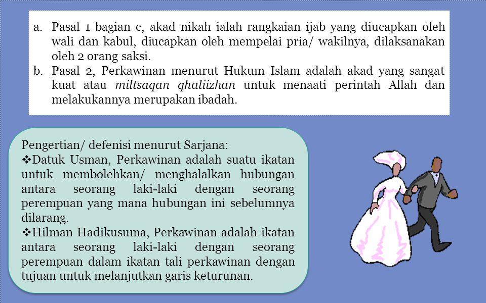 Perkawinan Pengertian/ defenisi menurut perundang-undangan UU No.1/1974 Pasal 1, Perkawinan ialah Ikatan lahir batin antara seorang pria dengan seoran