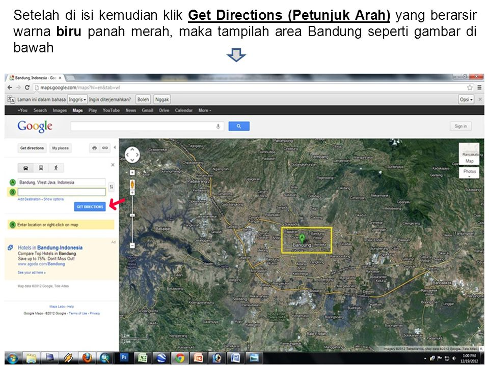 Kemudian ketik alamat garis besar anda pada kolom B bulatan hijau lalu klik Get Directions (Petunjuk Arah), dan zoom/perbesar atau bisa dengan di scroll alamat yang dituju yaitu pada kotak kuning ( Alamat Jalan Jakarta )
