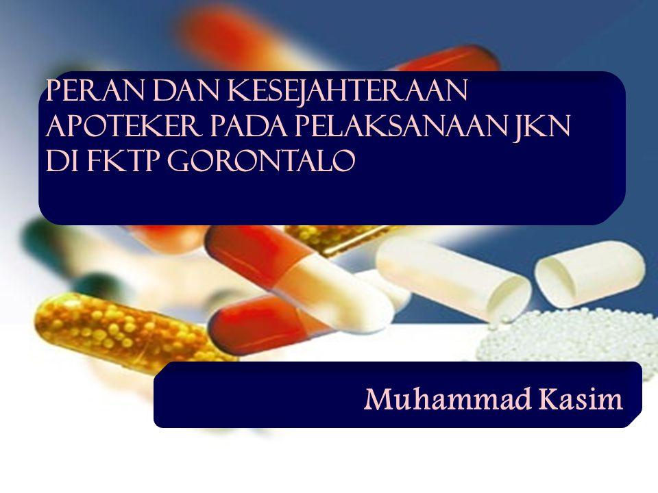 Peran dan kesejahteraan Apoteker pada pelaksanaan jkn di fktp gorontalo Muhammad Kasim