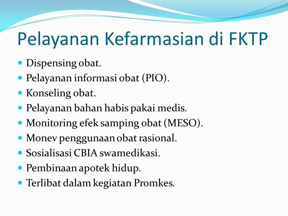 Pelayanan Kefarmasian di FKTP Dispensing obat. Pelayanan informasi obat (PIO).