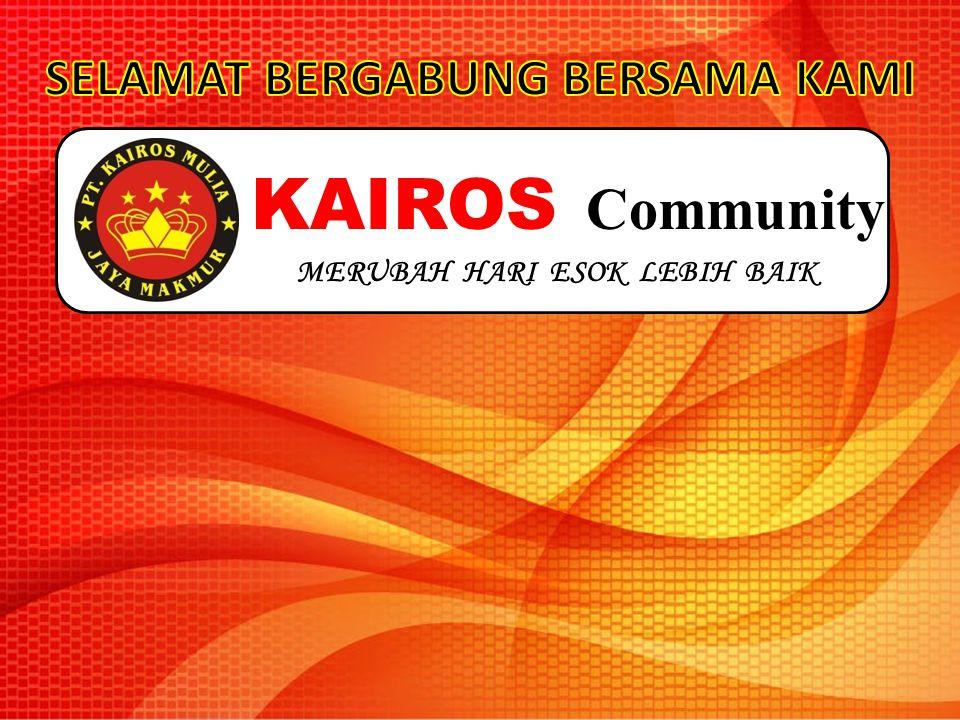 KAIROS Community MERUBAH HARI ESOK LEBIH BAIK