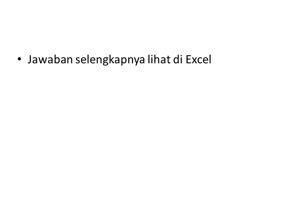 Jawaban selengkapnya lihat di Excel