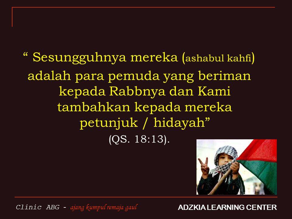 POTENSI PEMUDA ISLAM ADZKIA LEARNING CENTER Clinic ABG - ajang kumpul remaja gaul  I I NTELEKTUAL  E MOSIONAL  S PIRITUAL  F ISIK