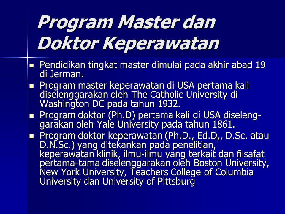 Program Master dan Doktor Keperawatan Pendidikan tingkat master dimulai pada akhir abad 19 di Jerman. Pendidikan tingkat master dimulai pada akhir aba
