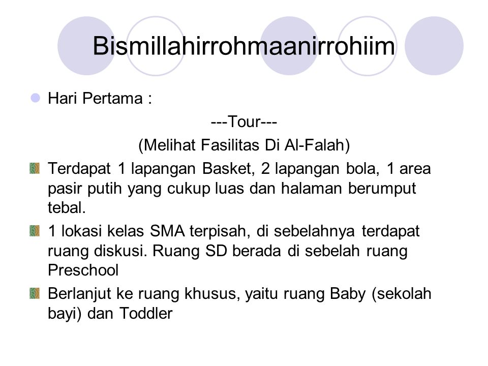 Bismillahirrohmaanirrohiim Hari Pertama : ---Tour--- (Melihat Fasilitas Di Al-Falah) Terdapat 1 lapangan Basket, 2 lapangan bola, 1 area pasir putih y