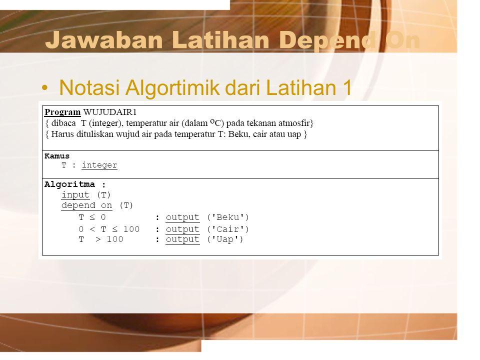 Jawaban Latihan Depend On Notasi Algortimik dari Latihan 1