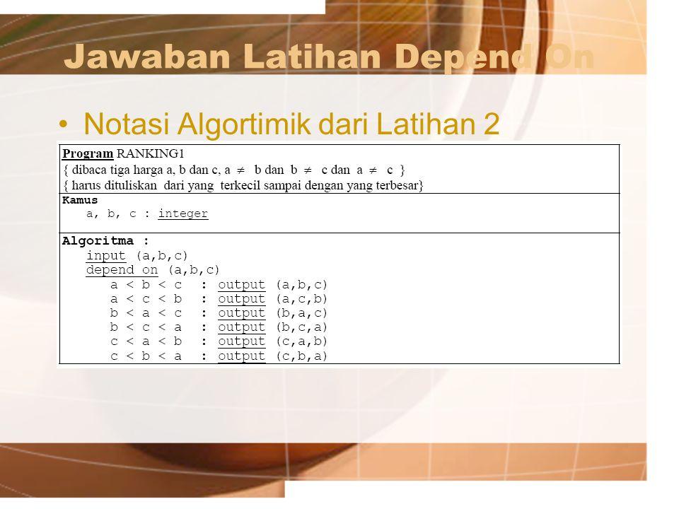 Jawaban Latihan Depend On Notasi Algortimik dari Latihan 2