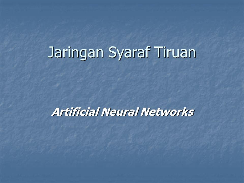 Jaringan Syaraf Tiruan Artificial Neural Networks