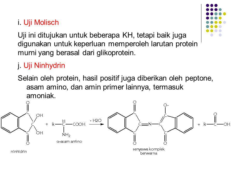 i. Uji Molisch Uji ini ditujukan untuk beberapa KH, tetapi baik juga digunakan untuk keperluan memperoleh larutan protein murni yang berasal dari glik