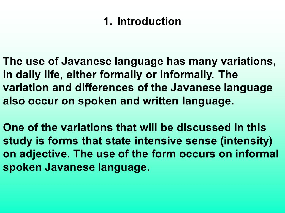 1.Introduction The use of Javanese language has many variations, in daily life, either formally or informally.