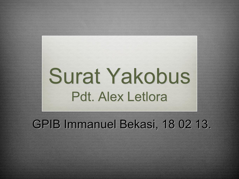 Surat Yakobus Pdt. Alex Letlora GPIB Immanuel Bekasi, 18 02 13.