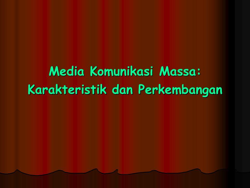Media Komunikasi Massa: Karakteristik dan Perkembangan