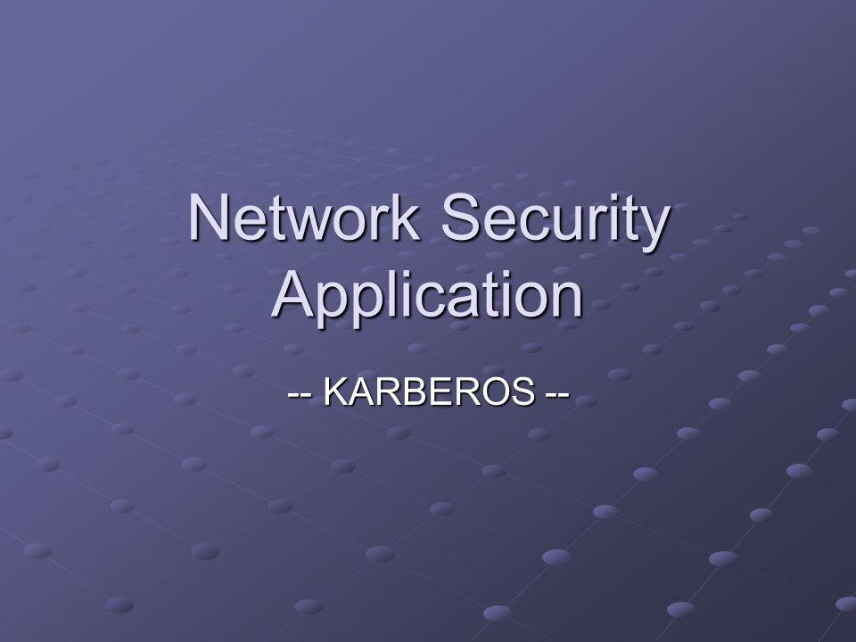 Network Security Application -- KARBEROS --