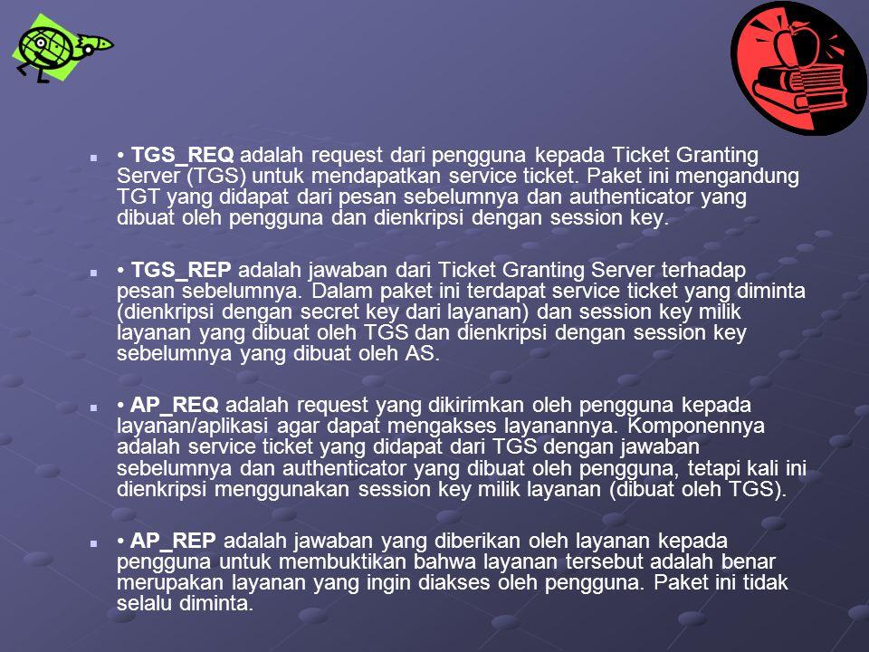 TGS_REQ adalah request dari pengguna kepada Ticket Granting Server (TGS) untuk mendapatkan service ticket. Paket ini mengandung TGT yang didapat dari