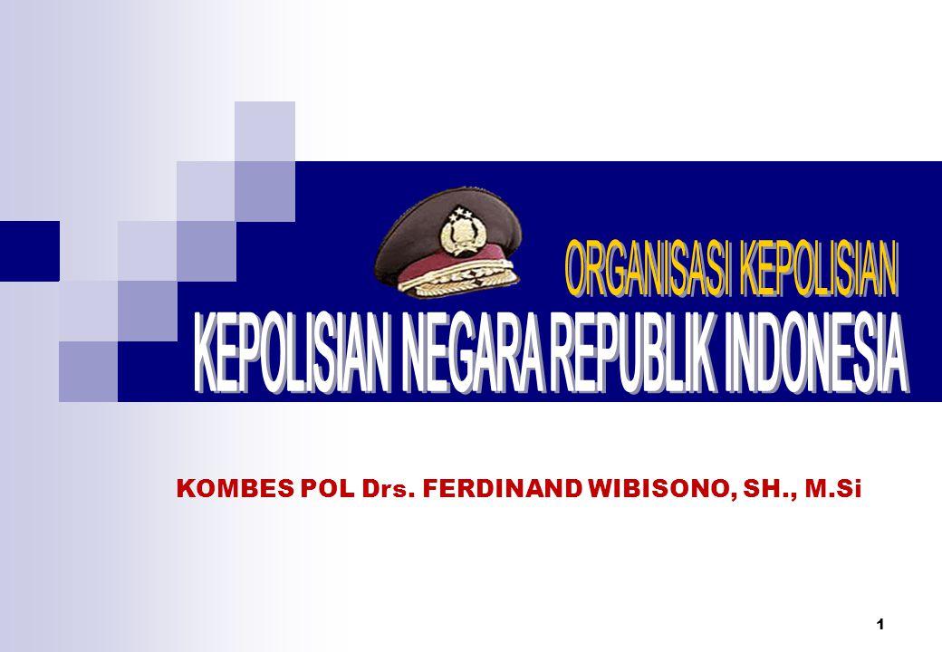 1 KOMBES POL Drs. FERDINAND WIBISONO, SH., M.Si