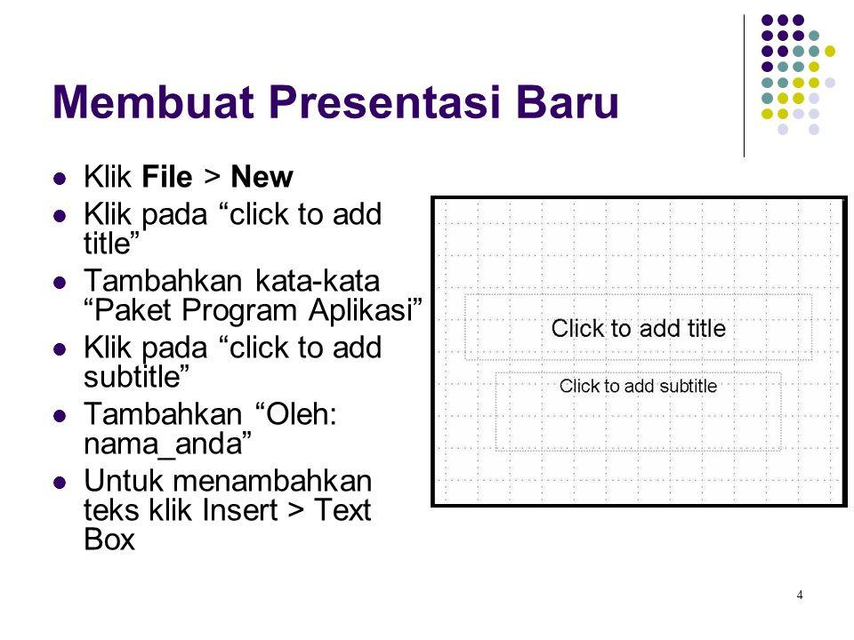 """4 Membuat Presentasi Baru Klik File > New Klik pada """"click to add title"""" Tambahkan kata-kata """"Paket Program Aplikasi"""" Klik pada """"click to add subtitle"""