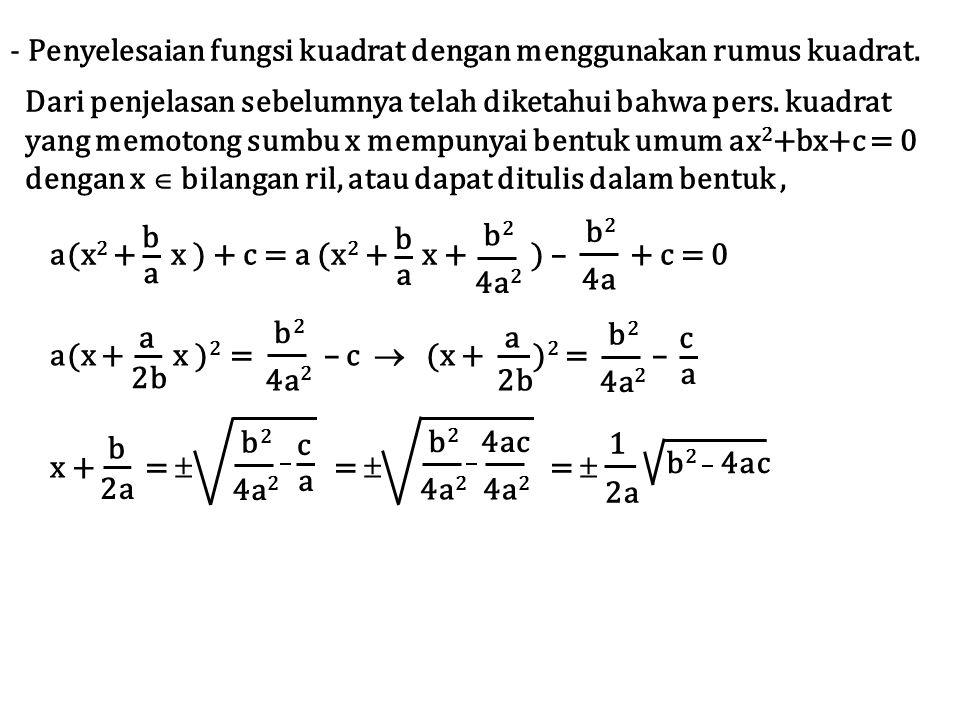 x =  = 1 2a b 2 4ac b 2a b  b 2 4ac 2a b + x 1 = b 2 4ac 2a b 2 4ac 2a x 2 = b atau (3.19) Persamaan 3.19 adalah persamaan kuadrat.