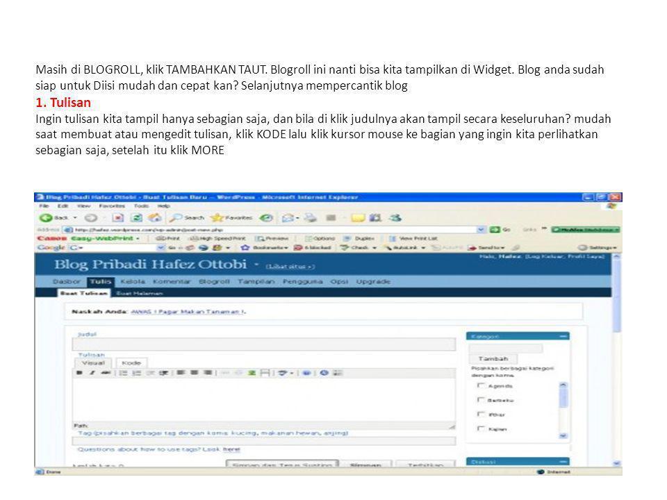 Masih di BLOGROLL, klik TAMBAHKAN TAUT. Blogroll ini nanti bisa kita tampilkan di Widget.
